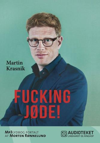Martin Krasnik: Fucking jøde!
