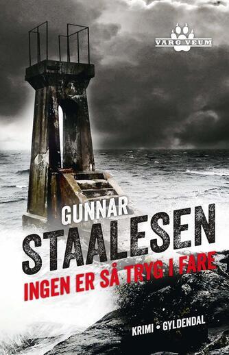 Gunnar Staalesen: Ingen er så tryg i fare