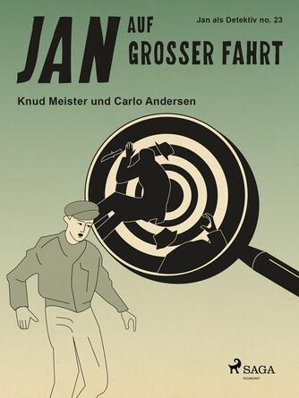 Knud Meister: Jan auf großer Fahrt