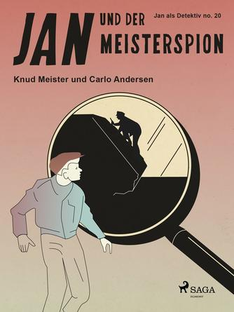 Knud Meister: Jan und der Meisterspion