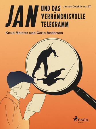 Knud Meister: Jan und das verhängnisvolle Telegramm