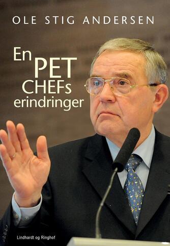 Ole Stig Andersen (f. 1940): En PET-chefs erindringer