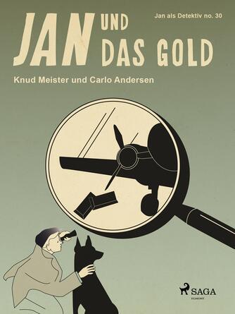 Knud Meister: Jan und das Gold