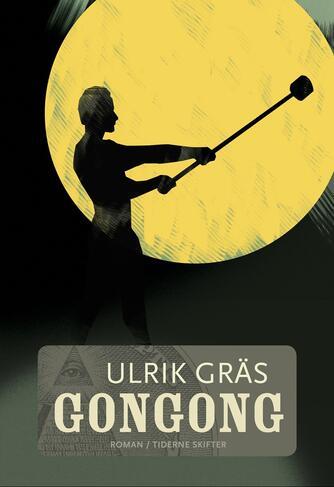 Ulrik Gräs: Gongong : roman