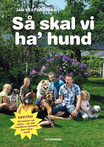 Jan Vestergaard: Så skal vi ha' hund
