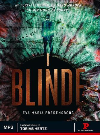 Eva Maria Fredensborg: I blinde : kriminalroman