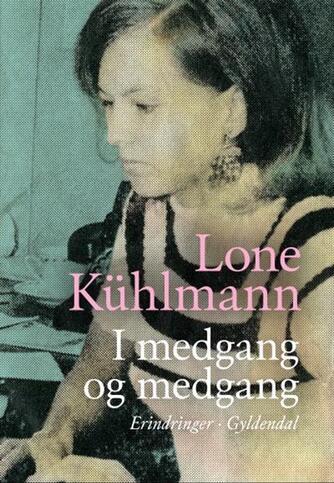 Lone Kühlmann: I medgang og medgang