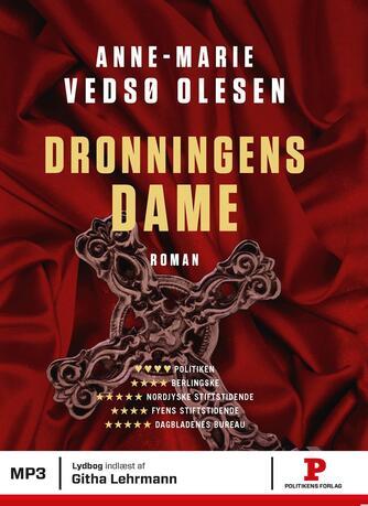 Anne-Marie Vedsø Olesen: Dronningens dame : roman