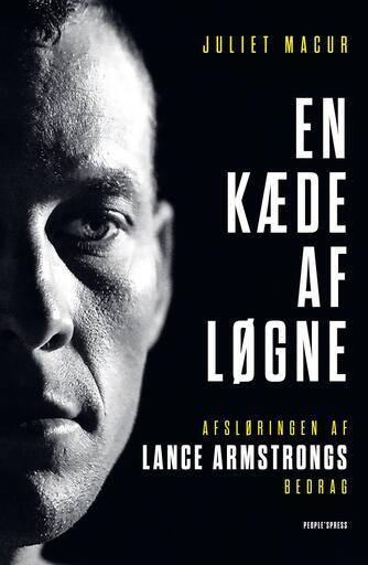 Juliet Macur: En kæde af løgne : afsløringen af Lance Armstrongs bedrag