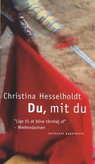 Christina Hesselholdt: Du, mit du : roman