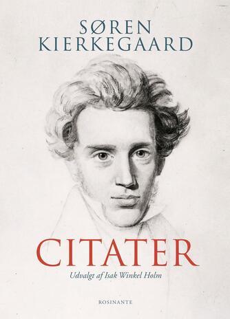 Søren Kierkegaard: Søren Kierkegaard citater