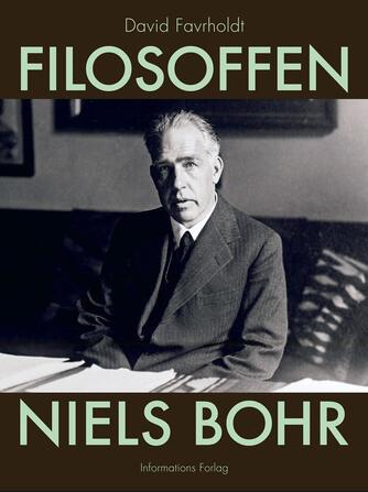David Favrholdt: Filosoffen Niels Bohr