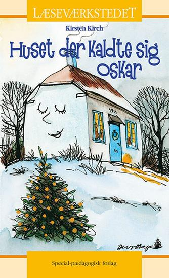 Kirsten Kirch: Huset der kaldte sig Oskar