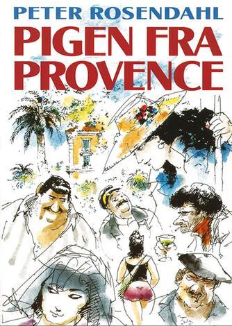 Peter Rosendahl: Pigen fra Provence