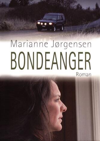 Marianne Jørgensen (f. 1966): Bondeanger : roman