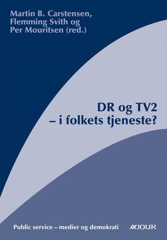 : DR og TV2 - i folkets tjeneste?