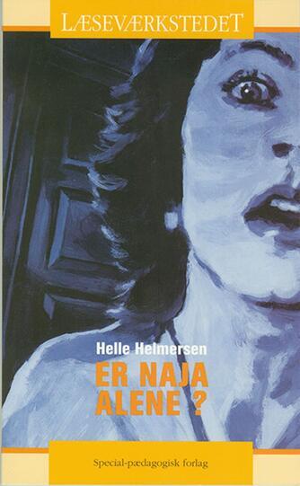 Helle Helmersen: Er Naja alene?