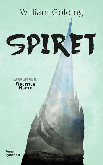 William Golding: Spiret : roman