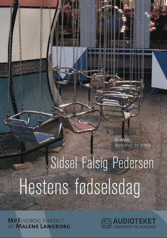 Sidsel Falsig Pedersen: Hestens fødselsdag : roman