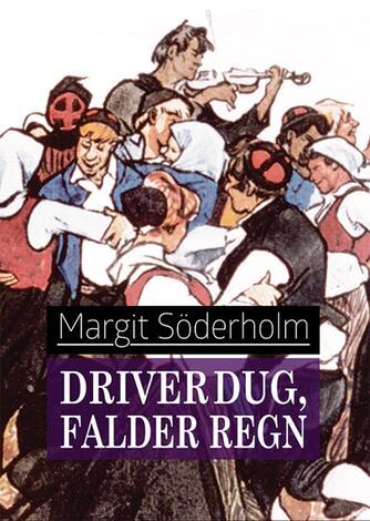 Margit Söderholm: Driver dug, falder regn