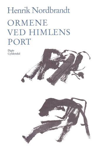 Henrik Nordbrandt: Ormene ved himlens port : digte