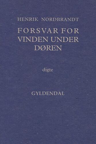 Henrik Nordbrandt: Forsvar for vinden under døren : digte