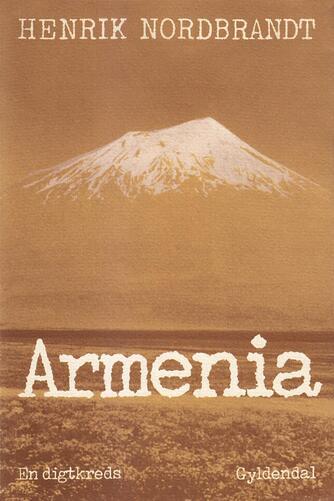 Henrik Nordbrandt: Armenia : en digtkreds