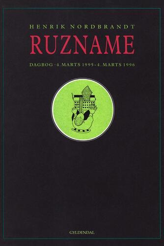 Henrik Nordbrandt: Ruzname : dagbog 4. marts 1995-4. marts 1996
