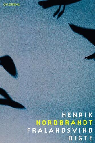 Henrik Nordbrandt: Fralandsvind : digte