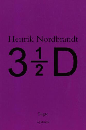 Henrik Nordbrandt: 3 1/2 D : digte