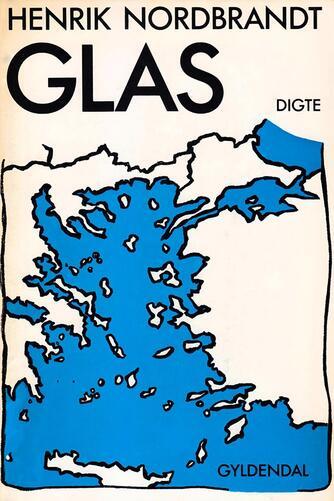 Henrik Nordbrandt: Glas : digte