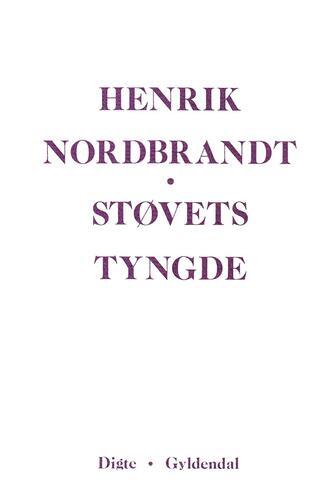 Henrik Nordbrandt: Støvets tyngde : digte