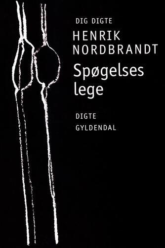 Henrik Nordbrandt: Spøgelseslege : digte