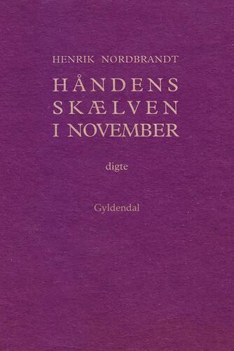 Henrik Nordbrandt: Håndens skælven i november : digte