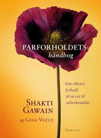 Shakti Gawain, Gina Vucci: Parforholdets håndbog : gør ethvert forhold til en vej til selverkendelse