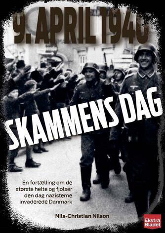 Nils-Chr. Nilson: 9. april 1940 : skammens dag