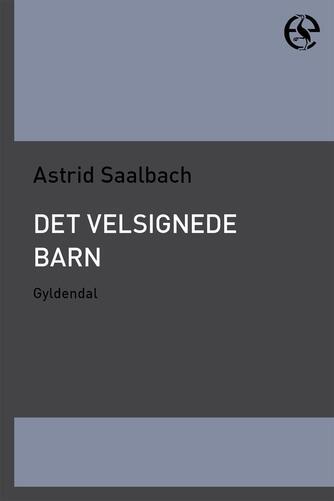 Astrid Saalbach: Det velsignede barn
