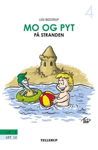Lise Bidstrup: Mo og Pyt på stranden
