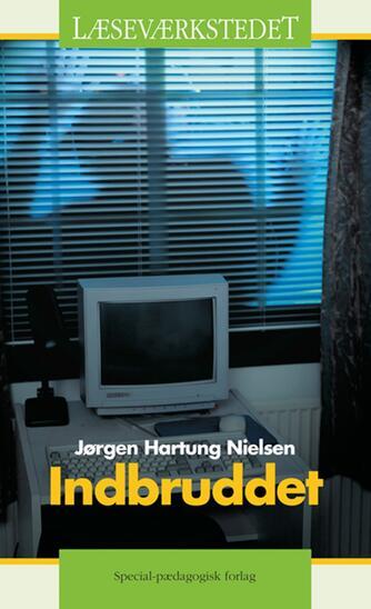Jørgen Hartung Nielsen: Indbruddet