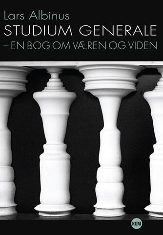 Lars Albinus: Studium generale : en bog om væren og viden