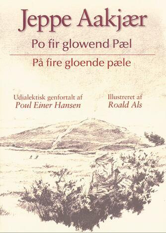 Jeppe Aakjær: Po fir glowend Pæl (Ved Poul Einer Hansen)
