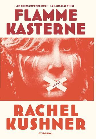 Rachel Kushner: Flammekasterne : roman