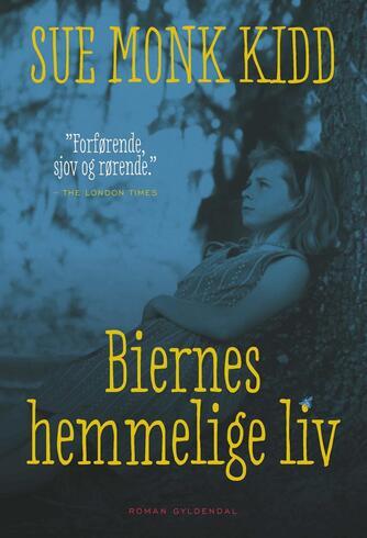 Sue Monk Kidd: Biernes hemmelige liv : roman