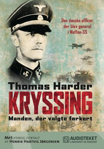 Thomas Harder: Kryssing : manden, der valgte forkert