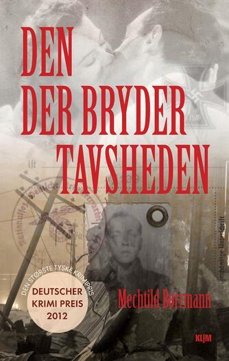 Mechtild Borrmann (f. 1960): Den, der bryder tavsheden : kriminalroman