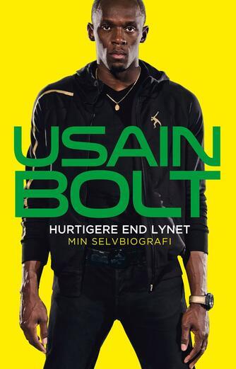 Usain Bolt, Matt Allen: Hurtigere end lynet : min selvbiografi
