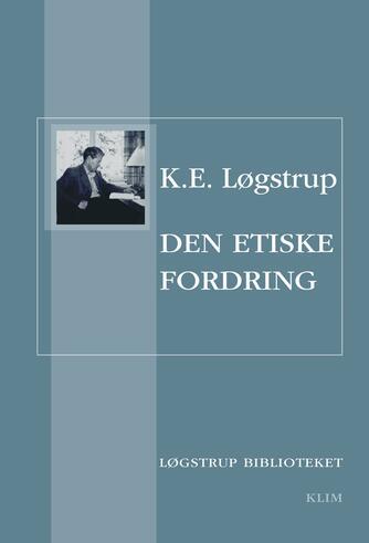 K. E. Løgstrup: Den etiske fordring