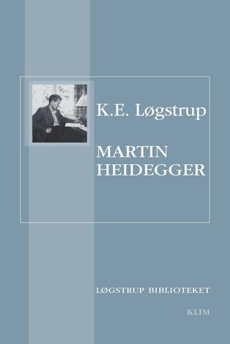 K. E. Løgstrup: Martin Heidegger