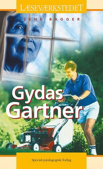 Lene Bagger: Gydas gartner