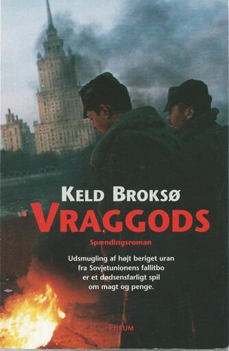 Keld Broksø: Vraggods : spændingsroman